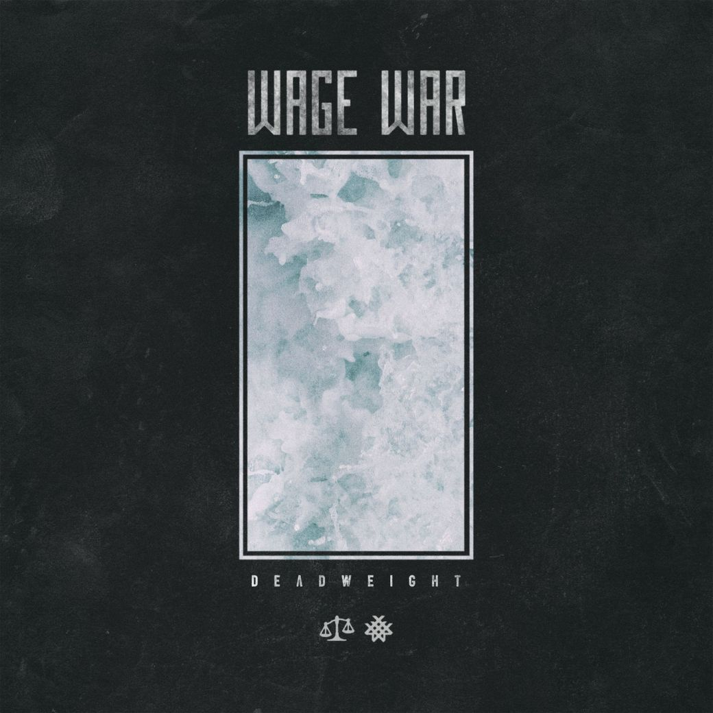 Wage War – Deadweight