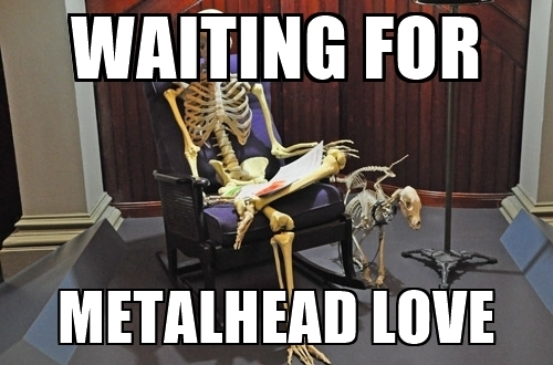 waiting for metal love
