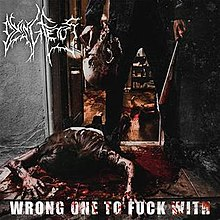 220px-Dying_Fetus_-_Wrong_One_to_Fuck_With_cover_art.jpg